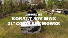 Kobalt 80 Volt Max 21-in Cordless Electric Mower Unboxing