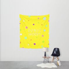 """DONUT WORRY 3 (with text)""  $79.00  https://society6.com/product/donut-worry-3-with-text_tapestry#55=414  MADE BY: NAOMI ROTHENGATTER - DIAZ"