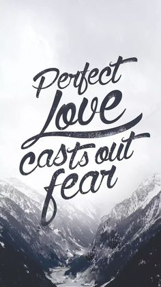 1 John 4:18/Perfect love casts out all fear/Bible verse/Quote