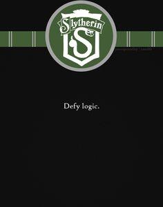 Slytherin: Defy logic