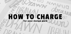 How to charge for your design work. I always have son much trouble doing this with my freelance work .