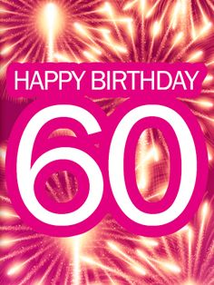 Send Free Pink Happy Birthday Fireworks Card to Loved Ones on Birthday & Greeting Cards by Davia. It's free, and you also can use your own customized birthday calendar and birthday reminders. Happy 60th Birthday Wishes, Birthday Cards For Her, Very Happy Birthday, Art Birthday, Happy Birthday Images, Birthday Greeting Cards, Birthday Cakes, Birthday Fireworks, Wedding Anniversary Wishes