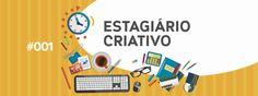 #001 – Estagiário Criativo: mídias digitais e estagiando em TV