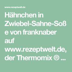 Hähnchen in Zwiebel-Sahne-Soße von franknaber auf www.rezeptwelt.de, der Thermomix ® Community