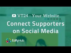 VT24 - Connect Supporters on Social Media | Edify Hub