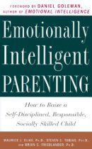 Emotionally Intelligent Parenting: How to Raise a Self-Disciplined, Responsible, Socially Skilled Child