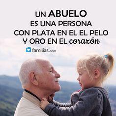 Un abuelo es una persona con oro en el corazón