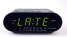 late!
