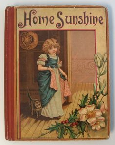 Image detail for -Home Sunshine Antique Childrens Book 1888 Nice Great old book. Some old childrens books, they bring back the memories