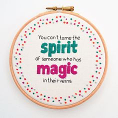 Hand Embroidery Inspirational Quote Hoop Art/ Spirit of Magic/