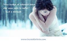 """""""Ana învăţă să iubească iarna, deşi avea vara în suflet. Învăţă să asculte vântul rece, deşi briza caldă a mării nu putea fi înlocuită de nimic."""" - Încă o dorință  Cartea o găsiți aici: http://www.incaodorinta.com Puteți descărca primele 3 capitole gratuit!  Prețul cărții îl stabilești tu. De asemenea, o parte din sumă va fi donată către Salvati Copiii Romania.  Vezi aici ce sumă s-a strâns: http://www.incaodorinta.com/#misiunea"""