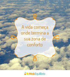 Saia da zona de conforto! http://maisequilibrio.terra.com.br/saia-da-zona-de-conforto-7-1-6-768.html