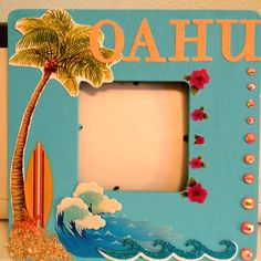 Hawaii frame: $1 wood picture frame from Michael's, Americana Indian Turquoise acrylic paint, Asst. scrapbook stickers.