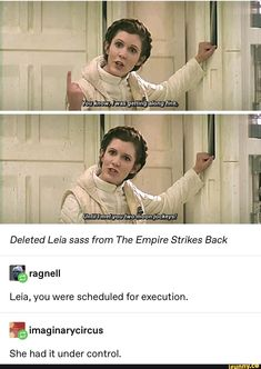 Deleted Leia sass from The Empire Strikes Back E ragnell Leia, you were scheduled for execution. Star Wars Jokes, Cultura General, Reylo, Funny Memes, Hilarious, Fandoms Unite, Star Wars Art, Leia Star Wars, Star Wars Ships