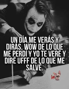 Exactamente jajaja Joker Frases, Joker Quotes, Motivational Phrases, Inspirational Quotes, True Quotes, Funny Quotes, Bitch Quotes, Ex Amor, Little Bit
