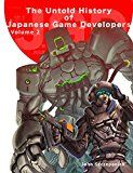 Free Kindle Book -   The Untold History of Japanese Game Developers Volume 2
