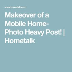 Makeover of a Mobile Home- Photo Heavy Post! | Hometalk