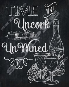 Chalkboard Style Wine Quote Art Printable Sign Digital Download Hi Res Sign. Time to Uncork and Unwined. Wine humor quote