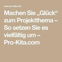 """Machen Sie """"Glück"""" zum Projektthema – So setzen Sie es vielfältig um – Pro-Kita.com"""