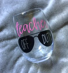 Teacher off duty, teacher gift, teaching gift, wine glass, e Teacher End Of Year, Teacher Summer, Shilouette Cameo, Presents For Teachers, Gift Ideas For Teachers, Staff Gifts, Vinyl Gifts, Teacher Appreciation Week, Employee Appreciation