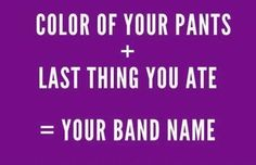 How is your bandname?