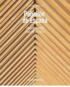 Pabellón de España = Spanish Pavilion: Expo Milano 2015/ Luis Fernández-Galiano (ed.). Signatura: 72 Vazquez, Fermin PAB Na biblioteca: http://kmelot.biblioteca.udc.es/record=b1546454~S1*gag