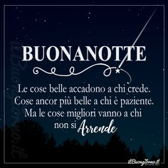 it Italian Life, Good Morning Quotes, Good Night, Sentences, Horoscope, Encouragement, Life Quotes, Wisdom, Positivity