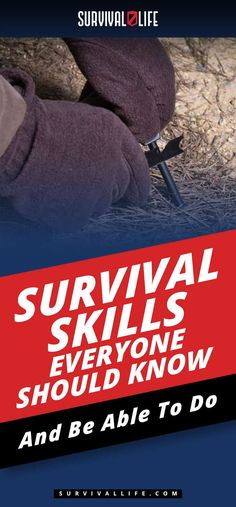Survival Skills Everyone Should Know And Be Able To Do