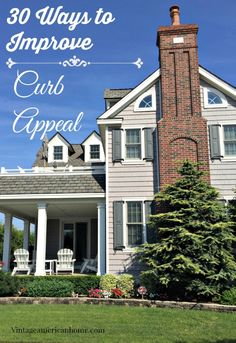 Vintage American Home tells you how to improve your curb appeal with 30 great ideas.