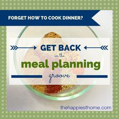 Did you forget how to make dinner 5 ways to get back in the meal-planning groove