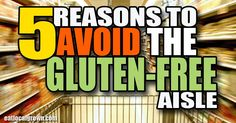 Big-food manufacturers are relentless opportunists and will jump on any nutrition trend that provides them a profit. In this case, the underlying issue is not the gluten-free diet itself, but with gluten-free packaged foods these companies are selling.