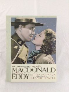 The Complete Films of Jeanette MacDonald and Nelson Eddy by Philip Castanza Book