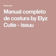 Manual completo de costura by Elyz Cutie - issuu