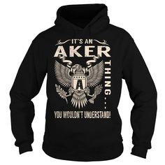 [New last name t shirt] Its an AKER Thing You Wouldnt Understand  Last Name Surname T-Shirt Eagle  Discount Codes  Its an AKER Thing You Wouldnt Understand. AKER Last Name Surname T-Shirt  Tshirt Guys Lady Hodie  SHARE and Get Discount Today Order now before we SELL OUT  Camping a vest thing eagle an aker thing you wouldnt understand last name surname