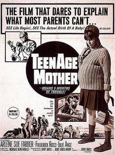 """Le film qui ose expliquer ce que la plupart des parents ne peuvent pas... Mère adolescente - signifie 9 mois de problèmes. """"Elle a fait ses devoirs sur la banquette arrière"""""""