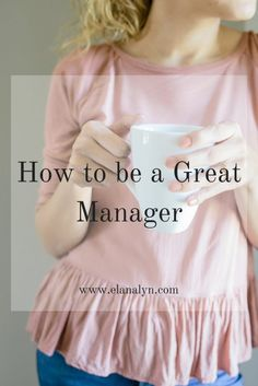 How to be a Great Manager