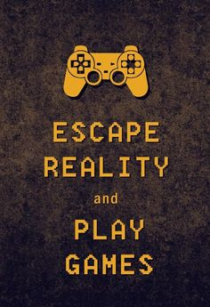 Escape Reality - Playstation - Ideas of Playstation - - Escape Reality Play Games. I live by this Borderlands 2 here I come Gaming Posters, Gaming Memes, Video Game Memes, Video Game Art, Steam Video Games, Video Game Posters, Video Games Xbox, Dragon Age, Pc Games
