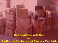 Get #shifting solution by Aadhunik Packers and Movers Pvt. Ltd. - http://www.aadhunikpackers.com