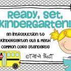 Ready, Set, Kindergarten {introduction to Kindergarten ELA  Math Common Core Standards}  This packet would be great to send Kindergarten meet & greet, Kindergarten round up, open house, etc.$
