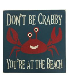 Another great find on #zulily! 'Don't Be Crabby' Wall Sign #zulilyfinds