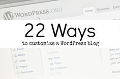 22 Ideas to Help Your WordPress Website Look Customized and Professional