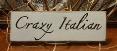 Crazy Italian Funny Painted Wood Sign by 2ChicksAndABasket on Etsy