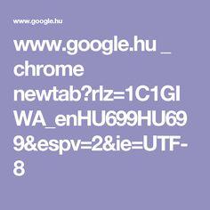 www.google.hu _ chrome newtab?rlz=1C1GIWA_enHU699HU699&espv=2&ie=UTF-8