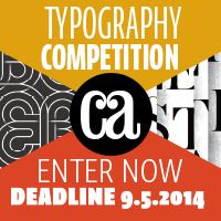 Communication Arts 2015 Typography Competition: Deadline date September 19 (late fee of $10) - New Student Category
