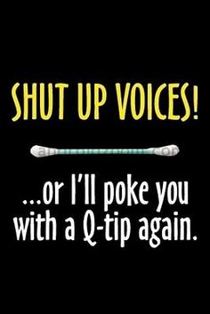 "Funny Quotes: ""Shut up, voices! Or I'll poke you with a Q-tip again!!"" :: Lc- Maybe THAT will finally get Toby Turner's ""Dramatic Song"" outta my head!!! #tobuscus #cutewinfail"