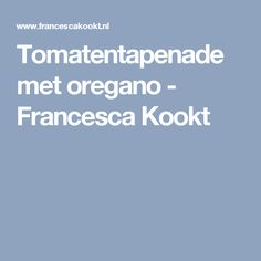 Tomatentapenade met oregano - Francesca Kookt