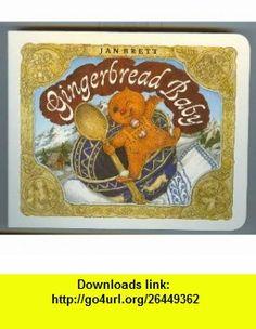 Gingerbread Baby (9780439631037) Jan Brett , ISBN-10: 0439631033  , ISBN-13: 978-0439631037 ,  , tutorials , pdf , ebook , torrent , downloads , rapidshare , filesonic , hotfile , megaupload , fileserve