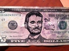 We should just use Bill Murray currency.