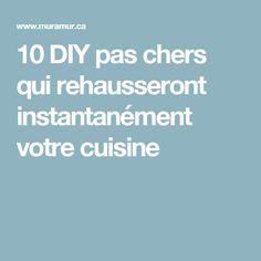 10 DIY pas chers qui rehausseront instantanément votre cuisine