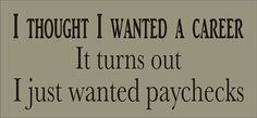 pAYCHECKS   Stupid Funny Pics! » Paychecks